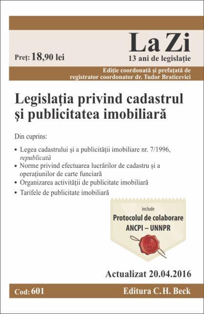 LEGISLATIA PRIVIND CADASTRUL SI PUBLICITATEA IMOBILIARA LA ZI COD 601 (ACT 22.04.2016)