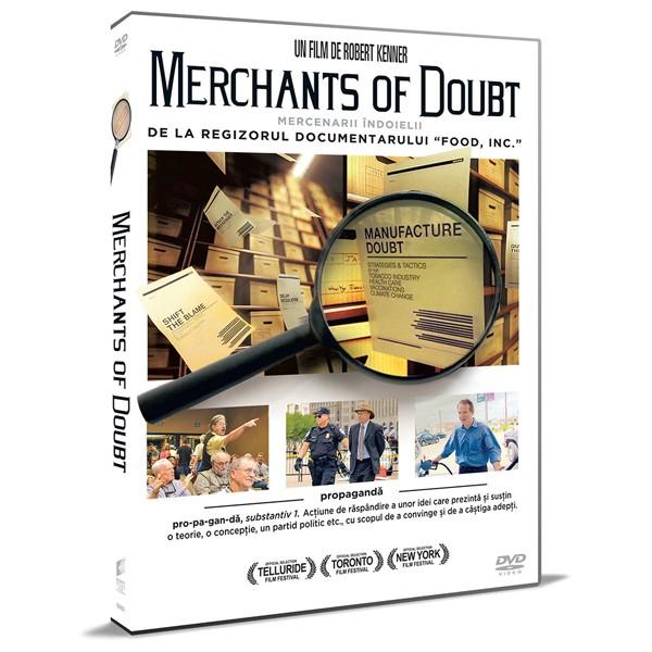 MERCHANTS OF DOUBT  - MERCENARII INDOIELII