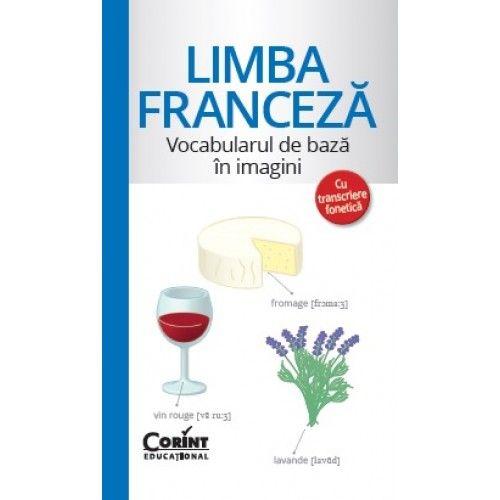 VOCABULARUL DE BAZA IN IMAGINI CU TRANSCRIERE FONETICA. LIMBA FRANCEZA