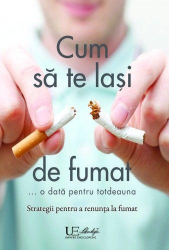 CUM SA TE LASI DE FUMAT… O DATA PENTRU TOTDEAUNA
