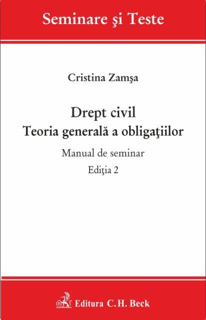 DREPT CIVIL TEORIA GENERALA A OBLIGATIILOR MANUAL DE SEMINAR ED 2