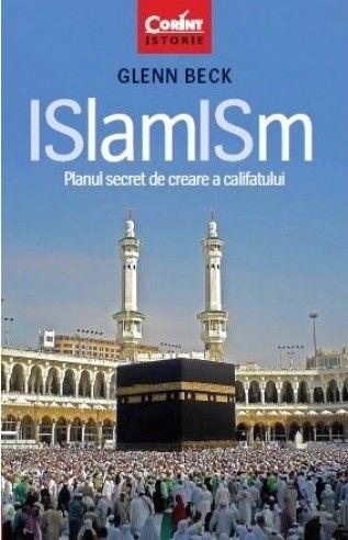 ISLAMISM. PLANUL SECRET DE CREARE A CALIFATULUI
