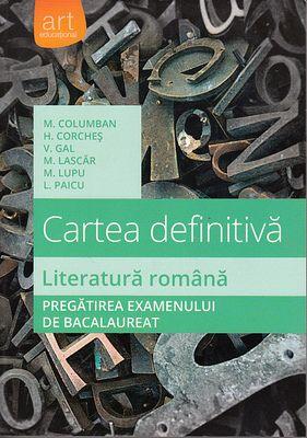 CARTEA DEFINITIVA. LITERATURA ROMANA. PREGATIREA EXAMENULUI DE BACALAUREAT ED 2015