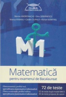 M1 MATEMATICA PENTRU EXAMENUL DE BACALAUREAT ED 2015