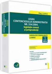 LEGEA CONTENCIOSULUI ADMINISTRATIV NR. 554/2004 ACT 1 IUNIE 2016