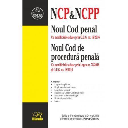 NOUL COD PENAL & NOUL COD DE PROCEDURA PENALA - EDITIA A 6-A (2016-05-24)
