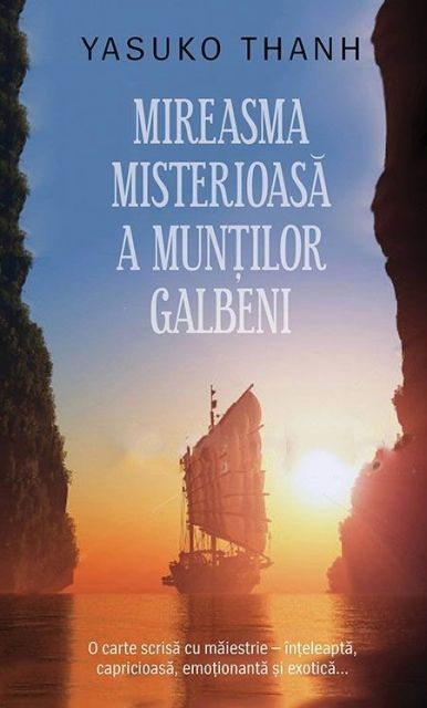 MIREASMA MISTERIOASA A MUNTILOR GALBENI