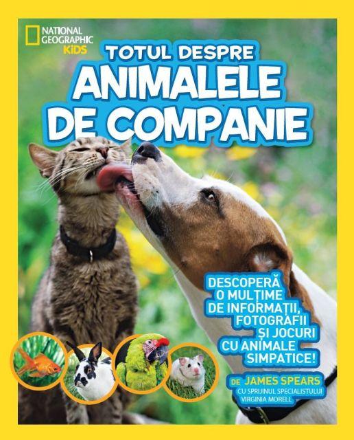 TOTUL DESPRE ANIMALELE DE COMPANIE.NATIONAL GEOGRAPHIC