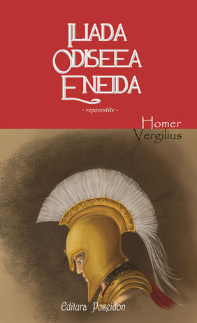 ILIADA, ODISEEA, ENEIDA .