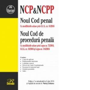 NOUL COD PENAL & NOUL COD DE PROCEDURA PENALA - EDITIA A 7-A (2016-07-05)