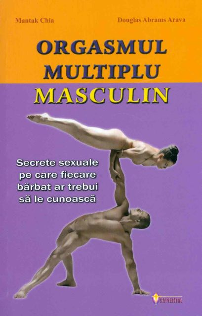 ORGASMUL MULTIPLU MASCULIN. SECRETE SEXUALE PE CARE FIECARE BARBAT AR TREBUI SA LE CUNOASCA