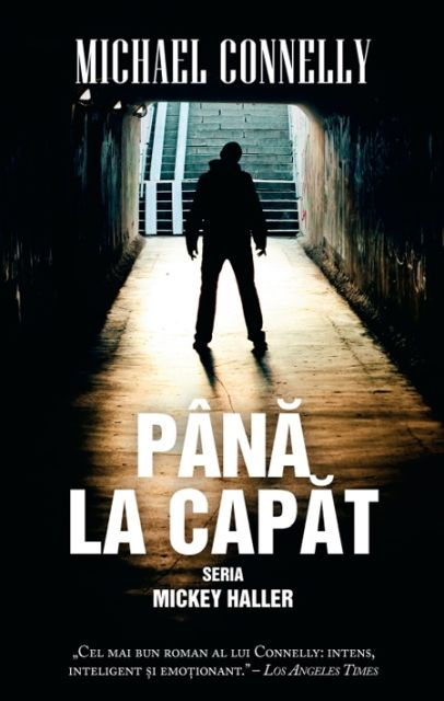 PANA LA CAPAT (SERIA MICKEY HALLER)