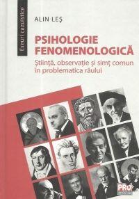 PSIHOLOGIE FENOMENOLOGICA STIINTA OBSERVATIE SI SIMT COMUN IN PROBLEMATICA RAULUI. ESEURI CAZUISTICE