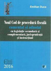 NOUL COD DE PROCEDURA FISCALA COMENTAT SI ADNOTAT - 2016