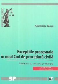 EXCEPTIILE PROCESUALE IN NOUL COD DE PROCEDURA CIVILA. ED. A III-A, REVIZUITA SI ADAUGITA