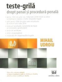 TESTE-GRILA. DREPT PENAL SI PROCEDURA PENALA. ED. A VII-A