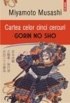 CARTEA CELOR CINCI CERCURI. GORIN NO SHO (EDITIA 2016)