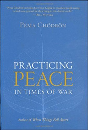 Practicing peace in times of w chodron), Pema Chodron