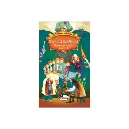 BARBU ST. DELAVRANCEA - BASME, POVESTIRI SI NUVELE