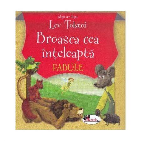 LEV TOLSTOI - BROASCA CEA INTELEAPTA ed.a III-a