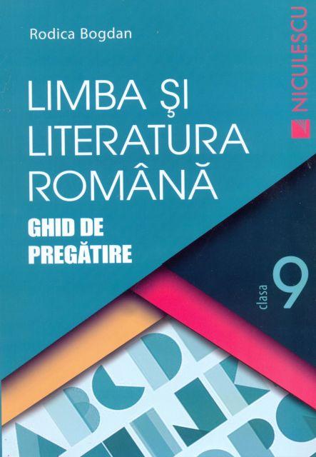 LIMBA SI LITERATURA ROMANA CL 9 BOGDAN