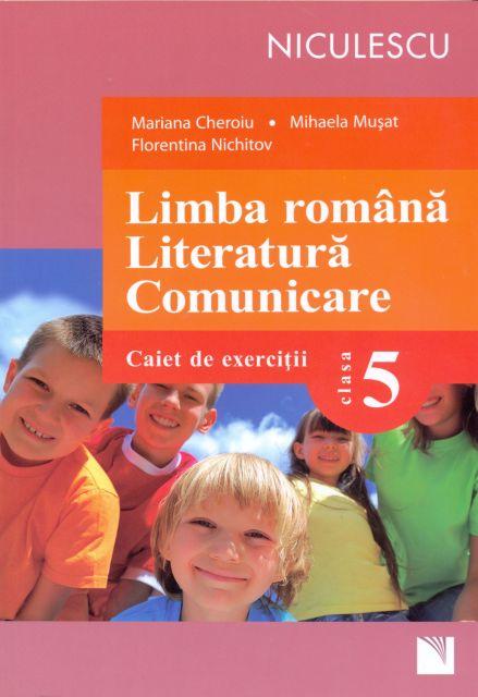 LIMBA ROMANA. LITERATURA. COMUNICARE, CAIET CL 5 - CHEROI