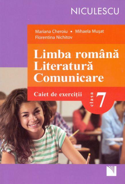 LIMBA ROMANA. LITERATURA. COMUNICARE, CAIET CL 7 - CHEROI