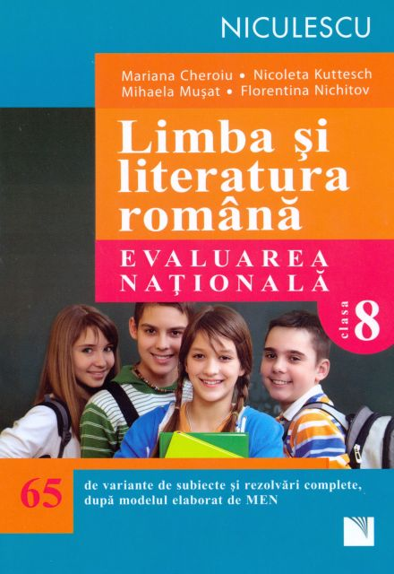 LIMBA SI LITERATURA ROMANA. EVALUARE NATIONALA CHEROIU 65 TESTE
