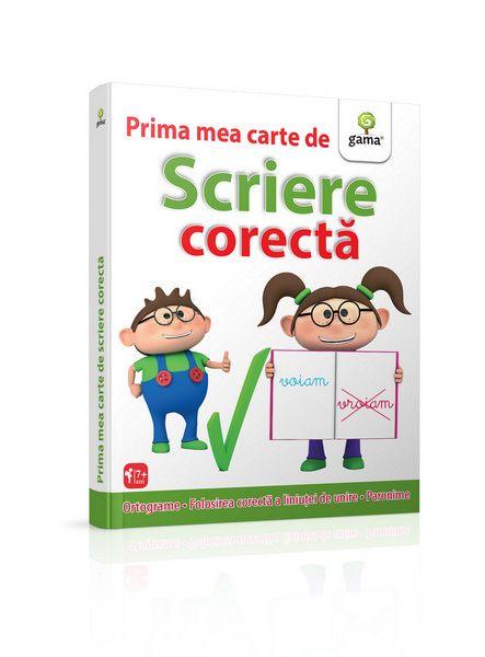 PRIMA MEA CARTE DE SCRIERE CORECTA