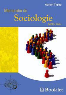 Memorator De Sociologie Pt Liceu, Adrian Tiglea