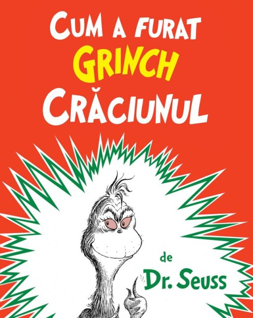 CUM A FURAT GRINCH CRACIUNUL  /DR. SEUSS/   [CARTEA CU GENIUS, NECARTONAT]