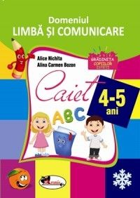 DOMENIUL LIMBA SI COMUNICARE - CAIET 4-5 ANI