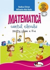 MATEMATICA - CAIET PENTRU CLASA A III-A