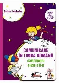 COMUNICARE IN LIMBA ROMANA - CAIET CLASA A II-A - C. IORDACHE (MOV)