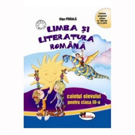 LIMBA ROMANA - CAIET CLASA A III-A - PIRIIALA