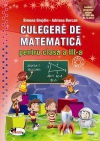 MATEMATICA CULEGERE CLASA A III-A GRUJDIN-BORCAN