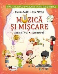 MUZICA SI MISCARE - MANUAL CLASA A IV-A