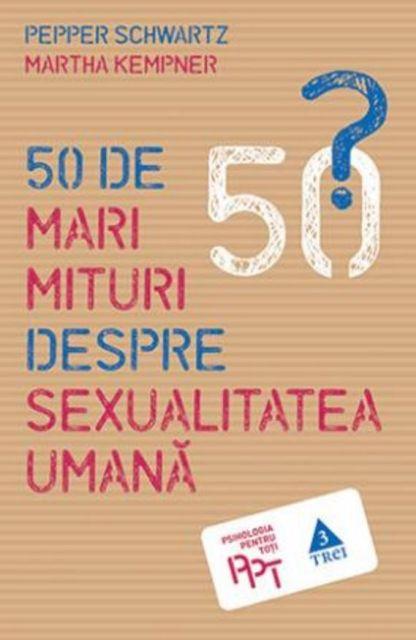 50 DE MARI MITURI DESPRE...