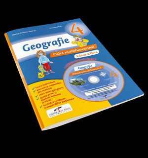 GEOGRAFIE. CAIET MULTIFUNCTIONAL. CLASA A IV-A