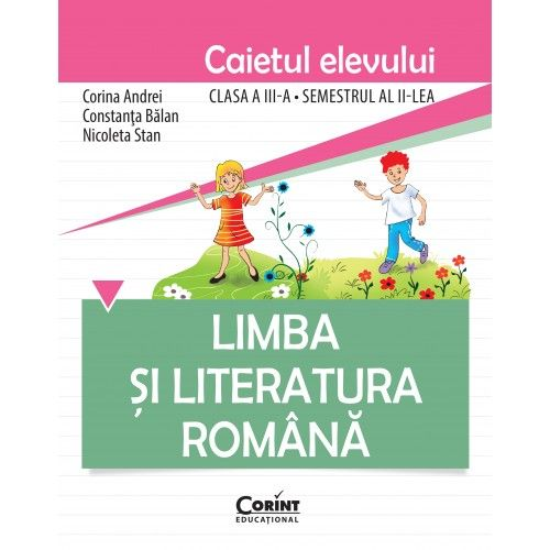 CAIET ELEV CLS. A III-A SEM. 2 LIMBA SI LITERATURA ROMANA