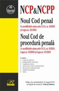 NOUL COD PENAL & NOUL COD DE PROCEDURA PENALA - EDITIA A 8-A (2016-08-15)