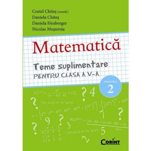 MATEMATICA. TEME SUPLIMENTARE PENTRU CLASA A V-A SEM. 2