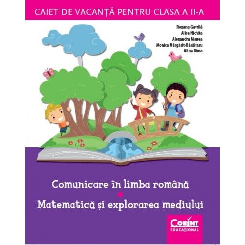 CAIET DE VACANTA CLS. A II-A COMUNICARE IN LIMBA ROMANA SI MATEMATICA