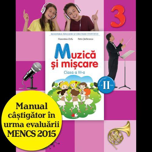 MANUAL MUZICA SI MISCARE. CLASA A III-A, SEMESTRUL II (CONTINE CD)