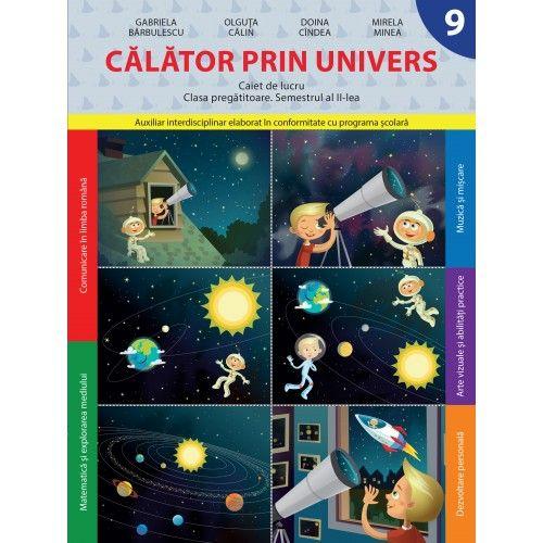 CAIET DE LUCRU. CLASA PREGATITOARE. CALATOR PRIN UNIVERS. SEMESTRUL II