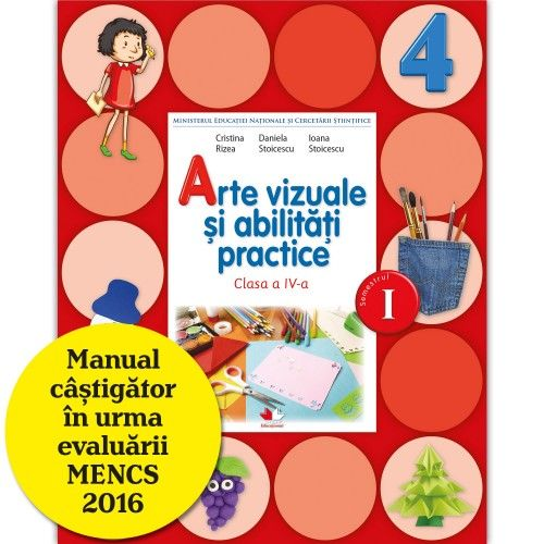 MANUAL ARTE VIZUALE SI ABILITATI PRACTICE. CLASA A IV-A, SEMESTRUL I (CONTINE CD)