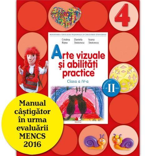 MANUAL ARTE VIZUALE SI ABILITATI PRACTICE. CLASA A IV-A, SEMESTRUL II (CONTINE CD)