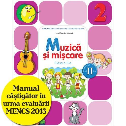 MANUAL MUZICA SI MISCARE. CLASA A II-A, SEMESTRUL II (CONTINE CD)