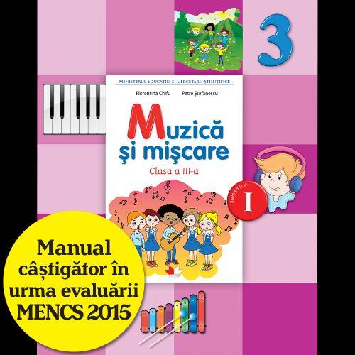 MANUAL MUZICA SI MISCARE. CLASA A III-A, SEMESTRUL I (CONTINE CD)