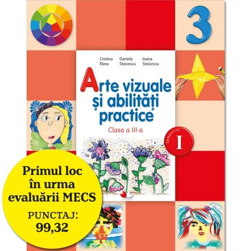 MANUAL ARTE VIZUALE SI ABILITATI PRACTICE. CLASA A III-A, SEMESTRUL I (CONTINE CD)